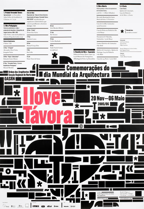 I Love Tavora, cartaz de rua (120cm x 170cm),  Comemorações Dia Mundial da Arquitectura, Ordem dos Arquitectos - Secção Regional Norte (AO-SRN) 2005. Foto: Pedro Lobo